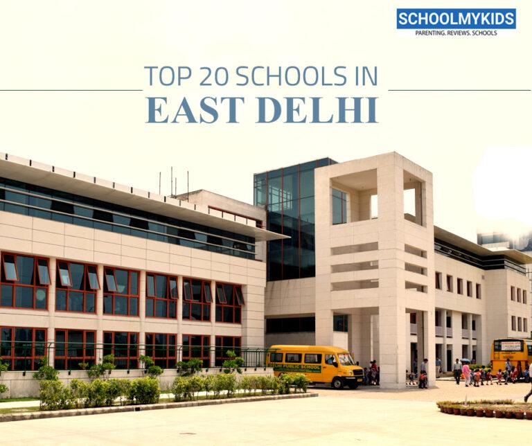 Top 20 Schools in East Delhi 2022 – List of Top Schools in East Delhi (updated)