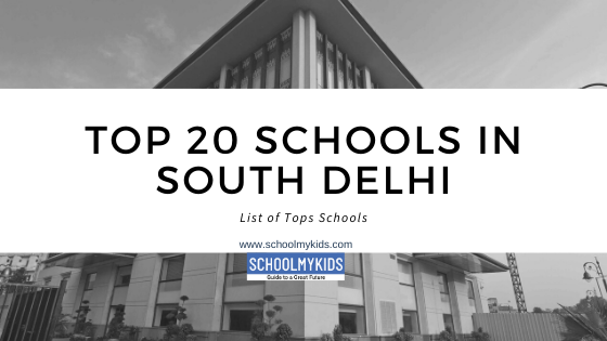 Top 20 Schools in South Delhi 2020 – List of Top Schools in South Delhi (updated)
