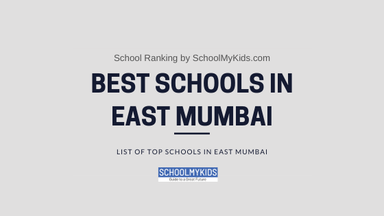 Best Schools in East Mumbai 2020 – List of Top Schools in East Mumbai