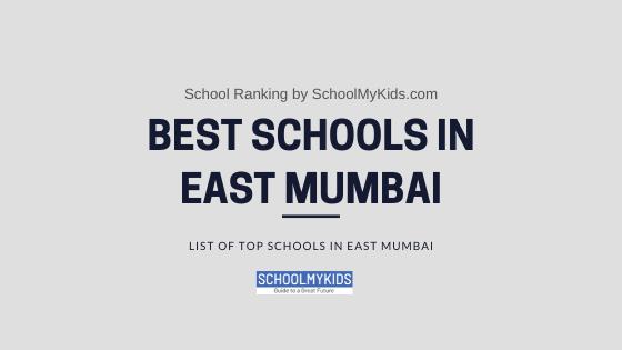 Best Schools in East Mumbai 2021 – List of Top Schools in East Mumbai