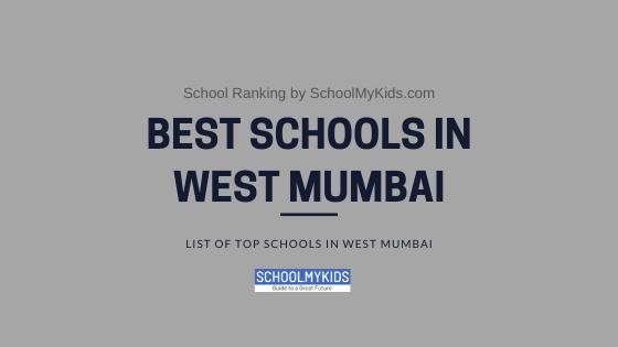 10 Best Schools in West Mumbai 2021 – List of Top Schools in West Mumbai