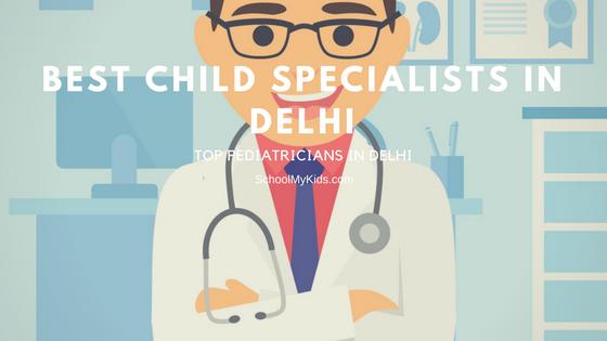 Top 10 Best Child Specialists in Delhi – Best Pediatricians in Delhi