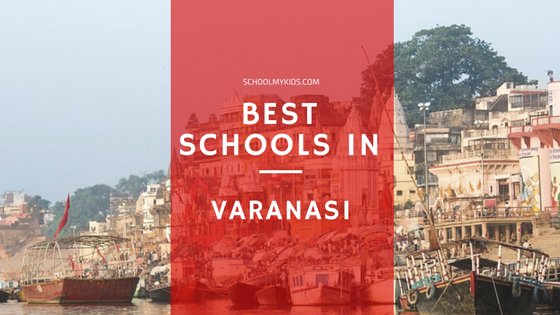 Top Best Schools in Varanasi 2021 –  List of 15 Best Schools in Varanasi UP