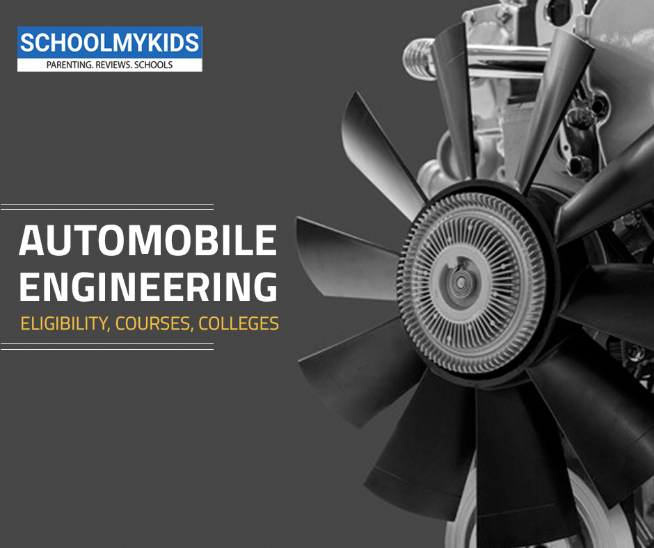 Automobile Engineering Eligibility, Courses, Colleges