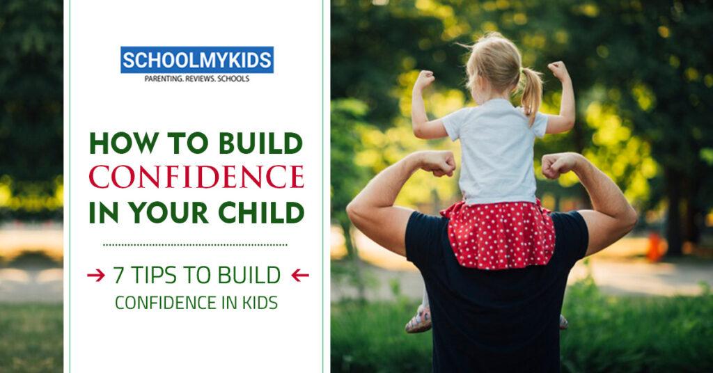बच्चे में कैसे लाएं आत्मविश्वास: 7 टिप्स आत्मविश्वास बढ़ाने के – Build Confidence in Your Child in Hindi